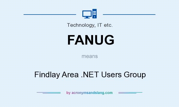 What does FANUG mean? It stands for Findlay Area .NET Users Group