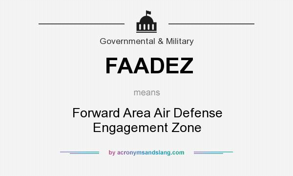 What does FAADEZ mean? It stands for Forward Area Air Defense Engagement Zone