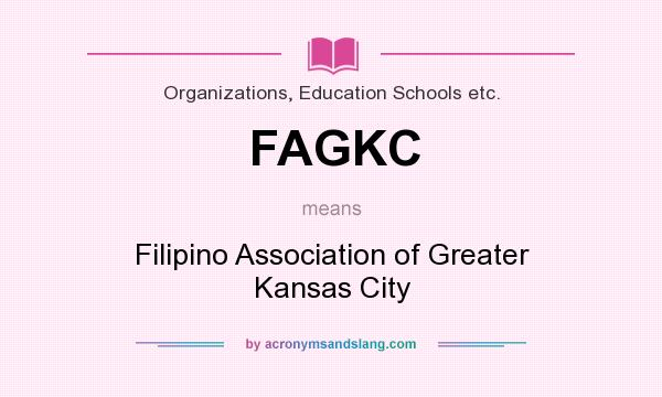 What does FAGKC mean? It stands for Filipino Association of Greater Kansas City