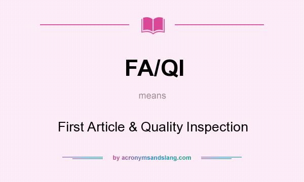 What does FA/QI mean? It stands for First Article & Quality Inspection
