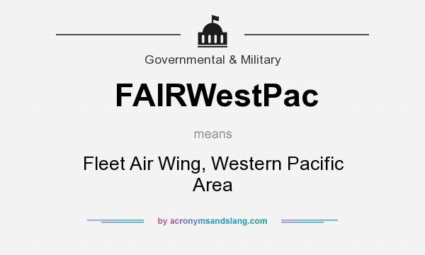 What does FAIRWestPac mean? It stands for Fleet Air Wing, Western Pacific Area