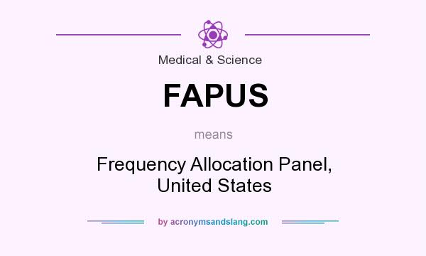What does FAPUS mean? It stands for Frequency Allocation Panel, United States