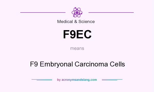 What does F9EC mean? It stands for F9 Embryonal Carcinoma Cells
