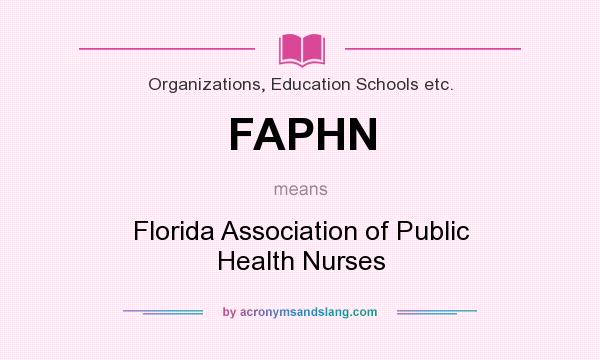 What does FAPHN mean? It stands for Florida Association of Public Health Nurses