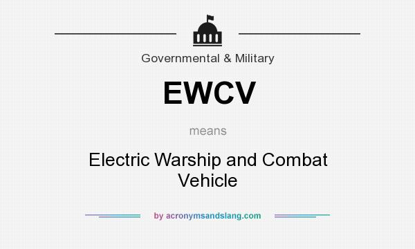 What does EWCV mean? It stands for Electric Warship and Combat Vehicle