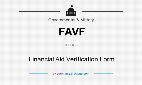 What does FAVF mean? It stands for Financial Aid Verification Form