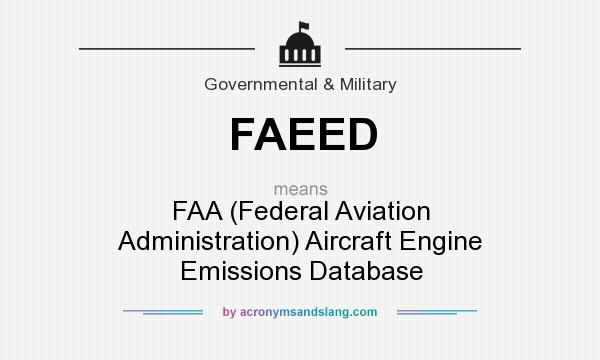 What does FAEED mean? It stands for FAA (Federal Aviation Administration) Aircraft Engine Emissions Database