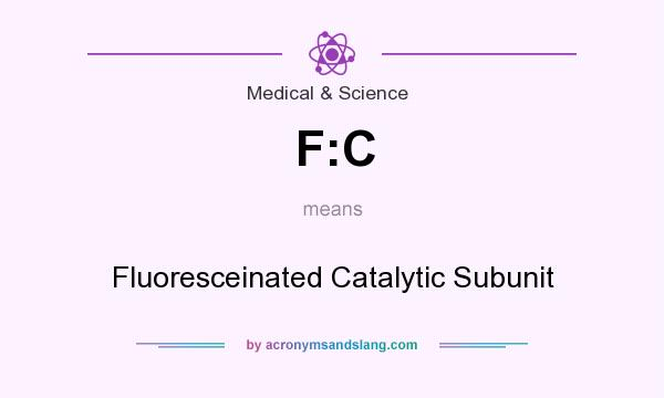 What does F:C mean? It stands for Fluoresceinated Catalytic Subunit