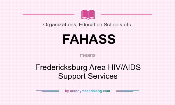 What does FAHASS mean? It stands for Fredericksburg Area HIV/AIDS Support Services