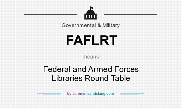 What does FAFLRT mean? It stands for Federal and Armed Forces Libraries Round Table