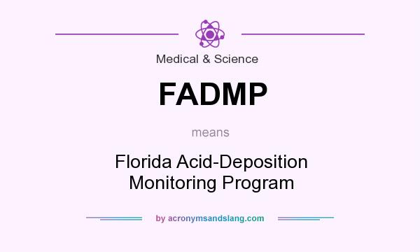 What does FADMP mean? It stands for Florida Acid-Deposition Monitoring Program