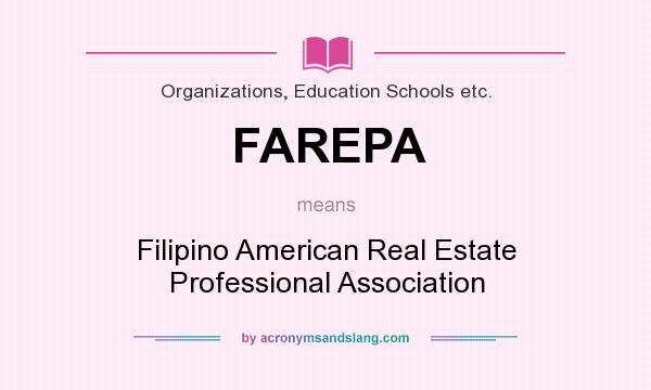 What does FAREPA mean? It stands for Filipino American Real Estate Professional Association