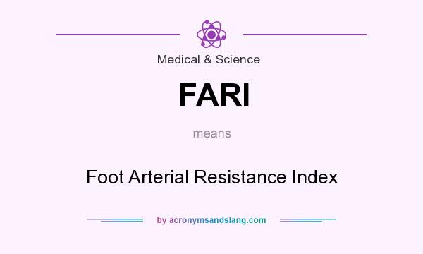 What does FARI mean? It stands for Foot Arterial Resistance Index