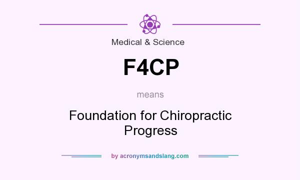 What does F4CP mean? It stands for Foundation for Chiropractic Progress