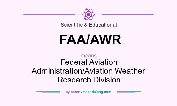 What does FAA/AWR mean? It stands for Federal Aviation Administration/Aviation Weather Research Division