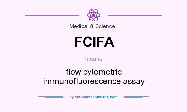What does FCIFA mean? It stands for flow cytometric immunofluorescence assay