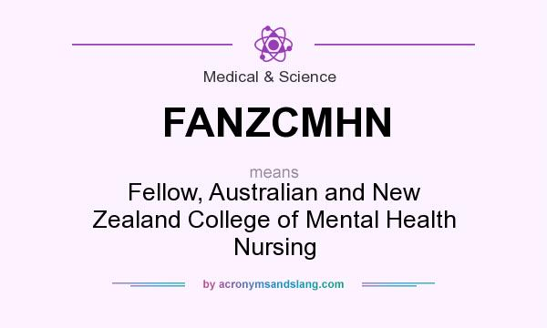 What does FANZCMHN mean? It stands for Fellow, Australian and New Zealand College of Mental Health Nursing