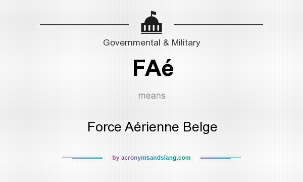 What does FAé mean? It stands for Force Aérienne Belge