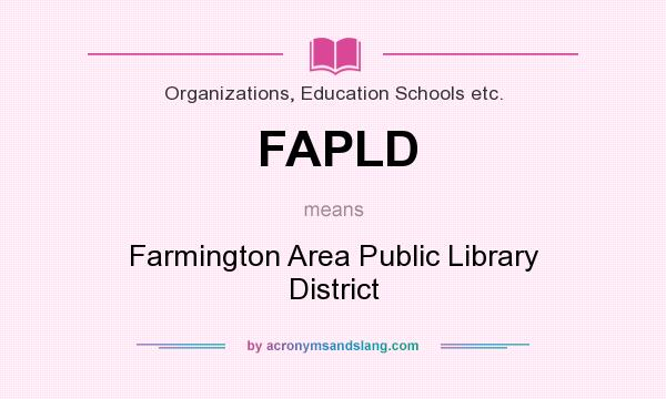 What does FAPLD mean? It stands for Farmington Area Public Library District