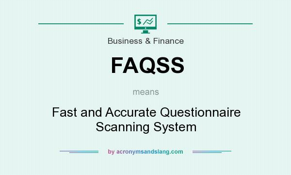 What does FAQSS mean? It stands for Fast and Accurate Questionnaire Scanning System