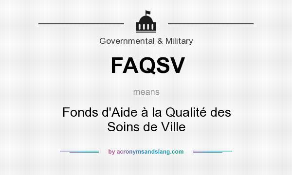 What does FAQSV mean? It stands for Fonds d`Aide à la Qualité des Soins de Ville