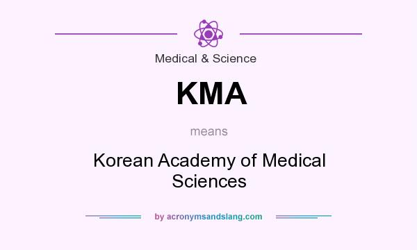 What does KMA mean? It stands for Korean Academy of Medical Sciences