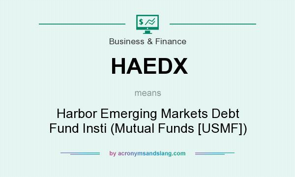 What does HAEDX mean? It stands for Harbor Emerging Markets Debt Fund Insti (Mutual Funds [USMF])