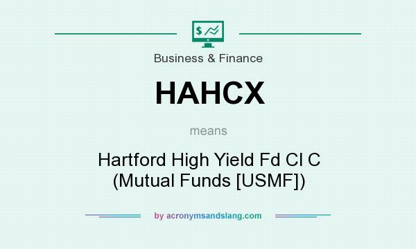 What does HAHCX mean? It stands for Hartford High Yield Fd Cl C (Mutual Funds [USMF])