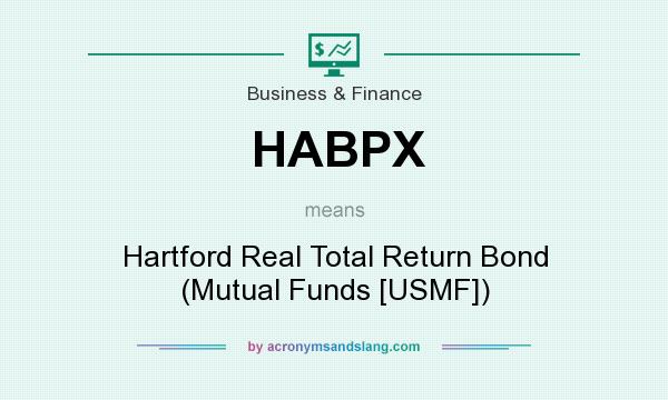 What does HABPX mean? It stands for Hartford Real Total Return Bond (Mutual Funds [USMF])