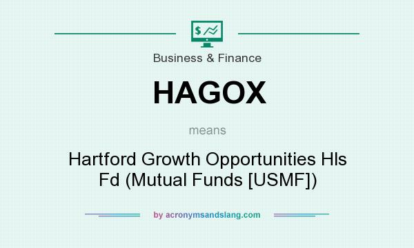 What does HAGOX mean? It stands for Hartford Growth Opportunities Hls Fd (Mutual Funds [USMF])