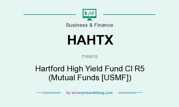 What does HAHTX mean? It stands for Hartford High Yield Fund Cl R5 (Mutual Funds [USMF])