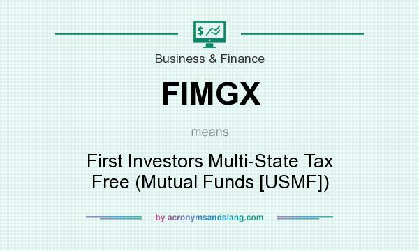 What does FIMGX mean? It stands for First Investors Multi-State Tax Free (Mutual Funds [USMF])