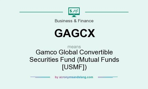 What does GAGCX mean? It stands for Gamco Global Convertible Securities Fund (Mutual Funds [USMF])