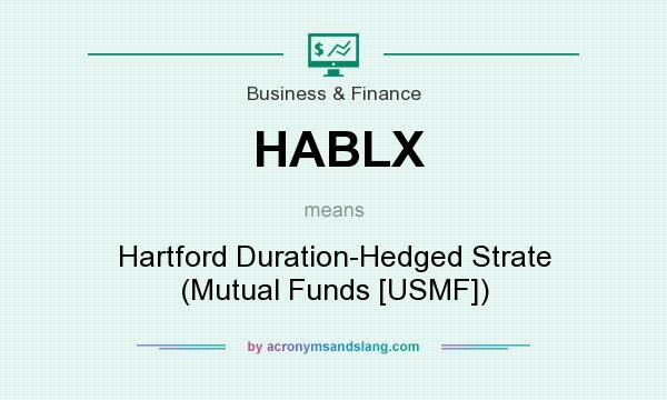 What does HABLX mean? It stands for Hartford Duration-Hedged Strate (Mutual Funds [USMF])