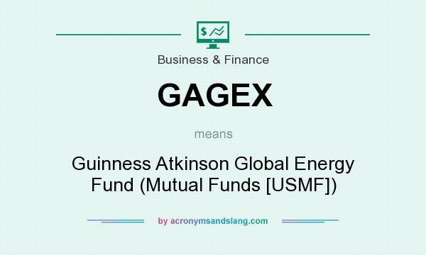 What does GAGEX mean? It stands for Guinness Atkinson Global Energy Fund (Mutual Funds [USMF])