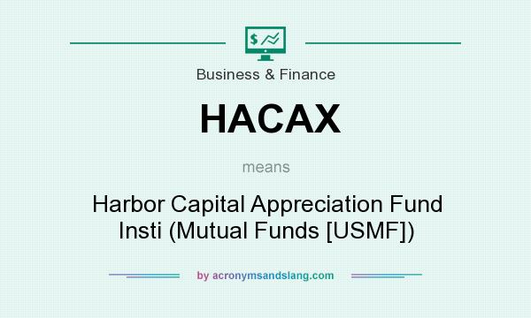 What does HACAX mean? It stands for Harbor Capital Appreciation Fund Insti (Mutual Funds [USMF])