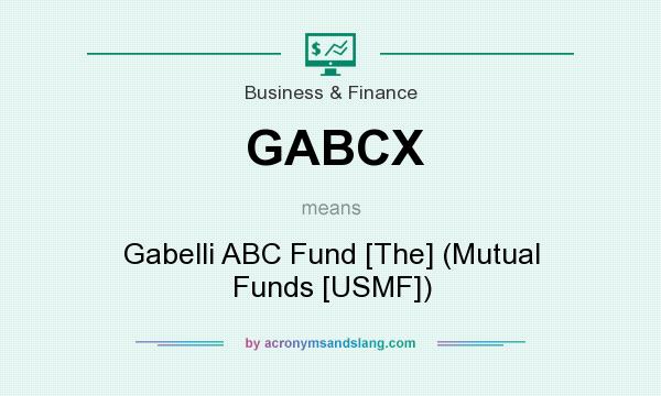 What does GABCX mean? It stands for Gabelli ABC Fund [The] (Mutual Funds [USMF])
