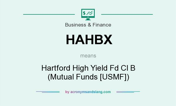 What does HAHBX mean? It stands for Hartford High Yield Fd Cl B (Mutual Funds [USMF])