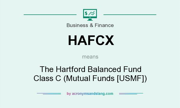 What does HAFCX mean? It stands for The Hartford Balanced Fund Class C (Mutual Funds [USMF])