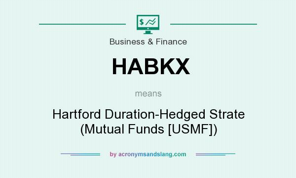 What does HABKX mean? It stands for Hartford Duration-Hedged Strate (Mutual Funds [USMF])