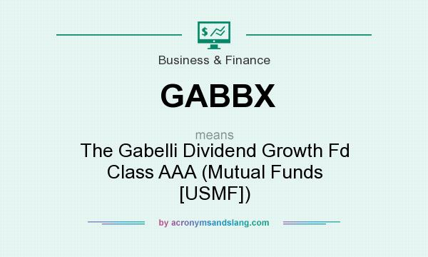 What does GABBX mean? It stands for The Gabelli Dividend Growth Fd Class AAA (Mutual Funds [USMF])
