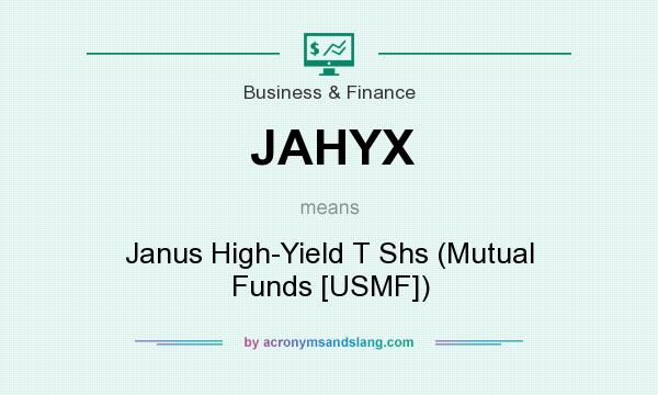 What does JAHYX mean? It stands for Janus High-Yield T Shs (Mutual Funds [USMF])