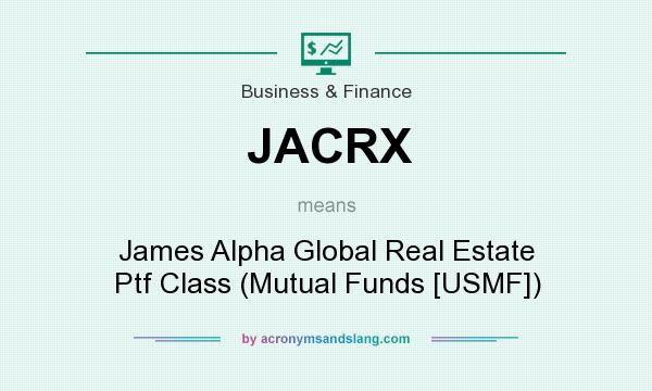 What does JACRX mean? It stands for James Alpha Global Real Estate Ptf Class (Mutual Funds [USMF])