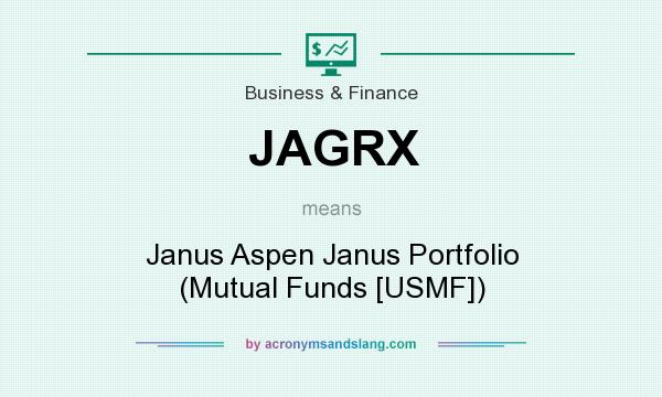 What does JAGRX mean? It stands for Janus Aspen Janus Portfolio (Mutual Funds [USMF])
