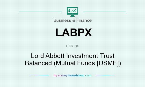 What does LABPX mean? It stands for Lord Abbett Investment Trust Balanced (Mutual Funds [USMF])