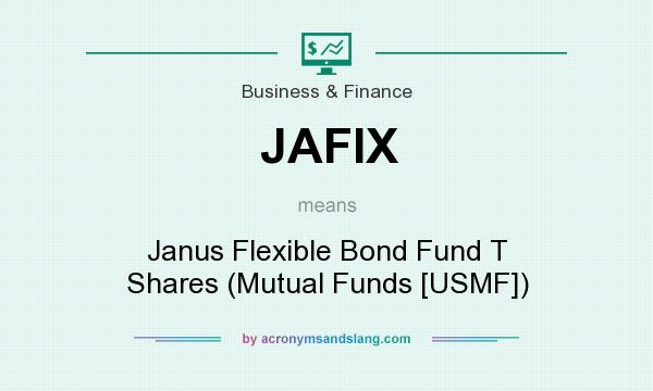 What does JAFIX mean? It stands for Janus Flexible Bond Fund T Shares (Mutual Funds [USMF])