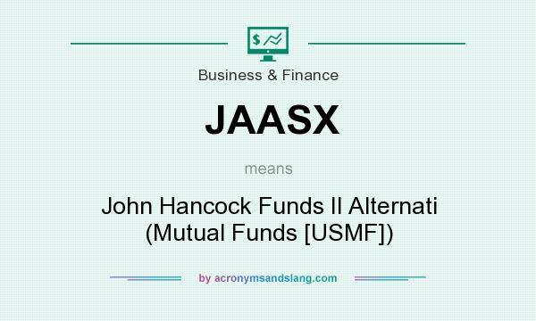 What does JAASX mean? It stands for John Hancock Funds II Alternati (Mutual Funds [USMF])