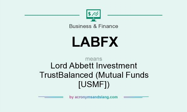 What does LABFX mean? It stands for Lord Abbett Investment TrustBalanced (Mutual Funds [USMF])