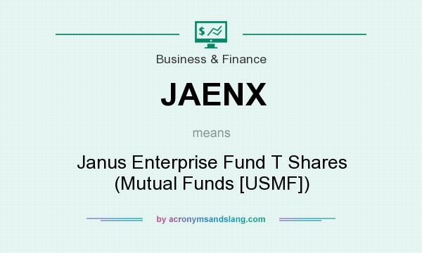 What does JAENX mean? It stands for Janus Enterprise Fund T Shares (Mutual Funds [USMF])