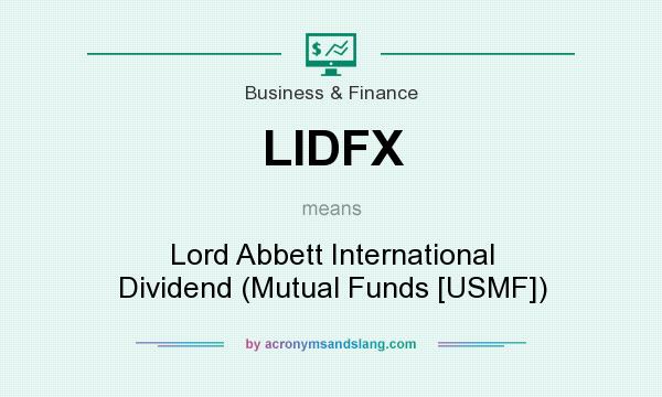 What does LIDFX mean? It stands for Lord Abbett International Dividend (Mutual Funds [USMF])